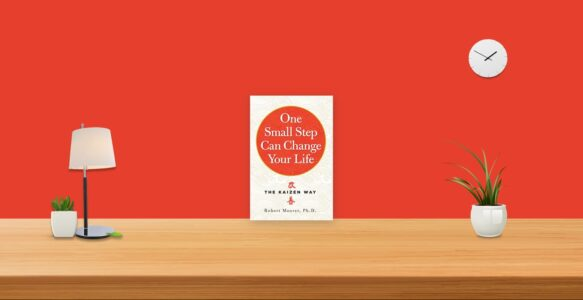 Summary: One Small Step Can Change Your Life By Robert Maurer