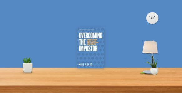 Summary: Overcoming The Impostor By Kris Kelso