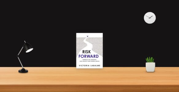 Summary: Risk Forward By Victoria Labalme