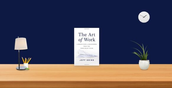 Summary: The Art of Work By Jeff Goins