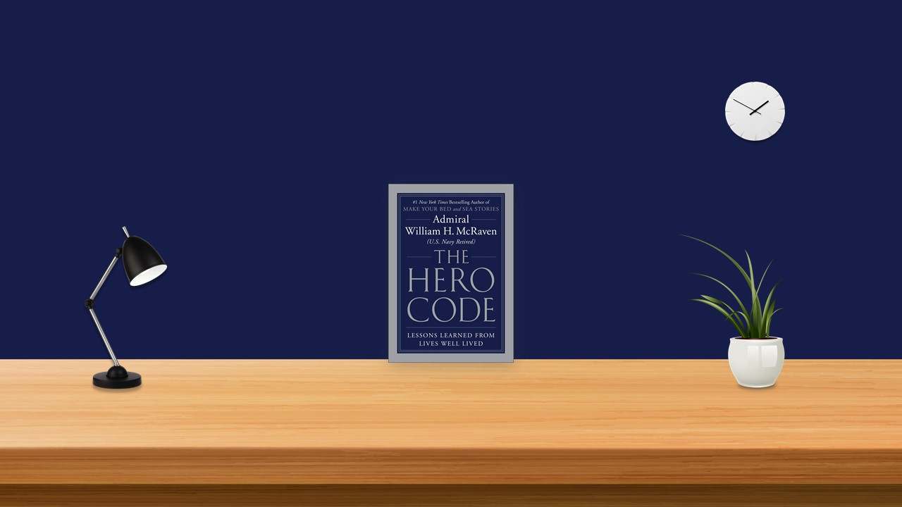 Summary: The Hero Code By Admiral William H. McRaven