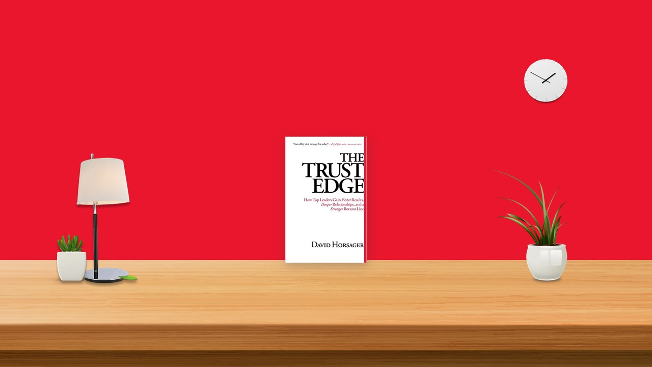 Summary: Trust Edge By David Horsager