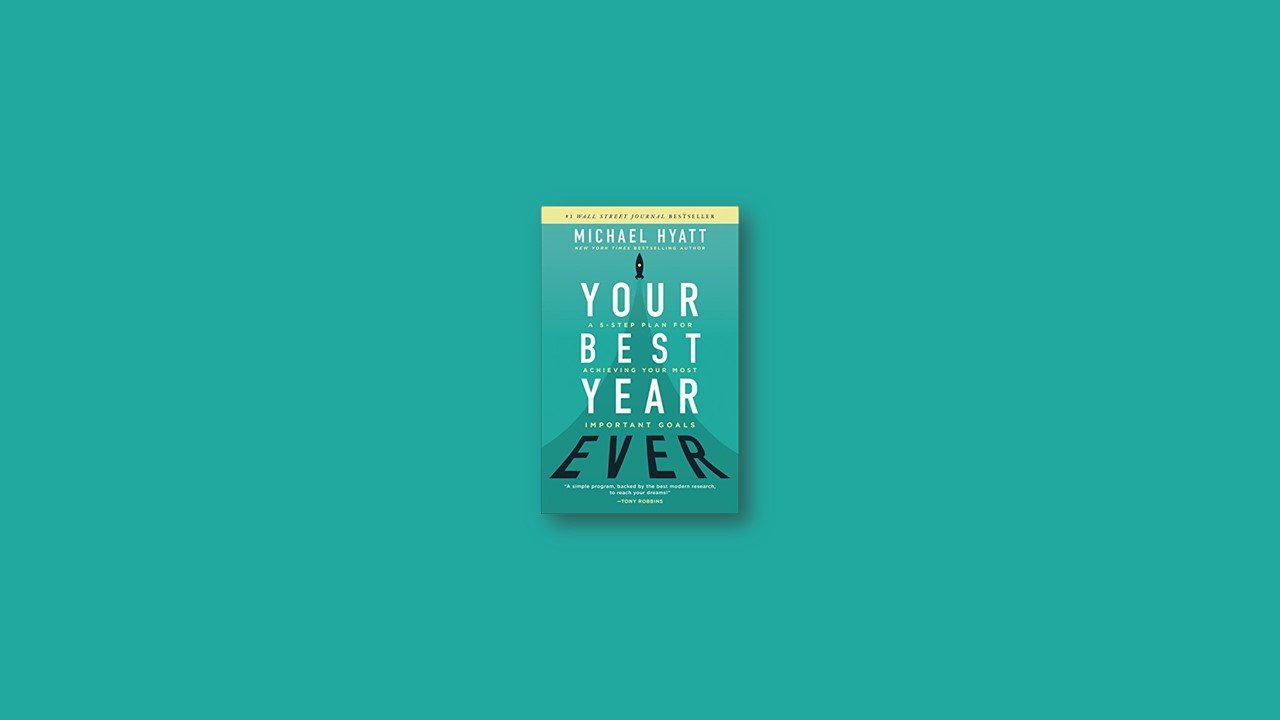 Summary: Your Best Year Ever By Michael Hyatt