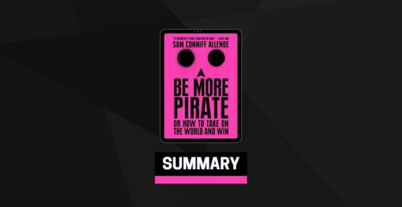Summary: Be More Pirate By Sam Conniff Allende