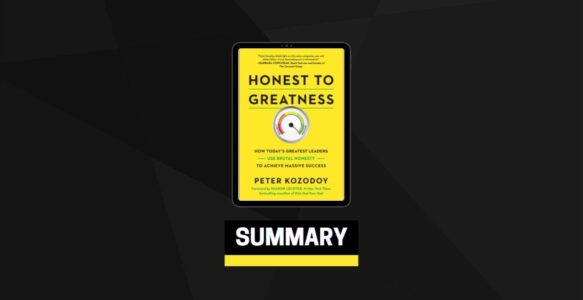 Summary: Honest to Greatness By Peter Kozodoy