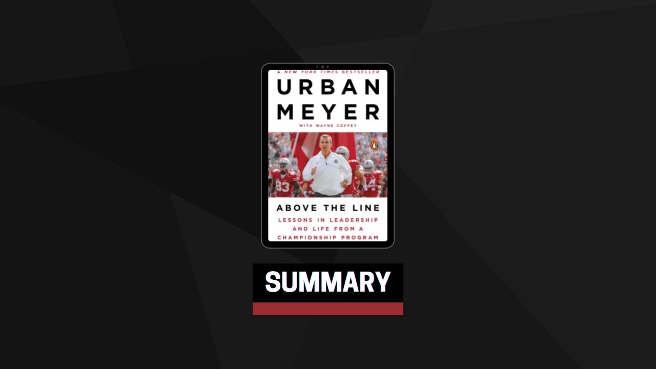Summary: Above the Line By Urban Meyer