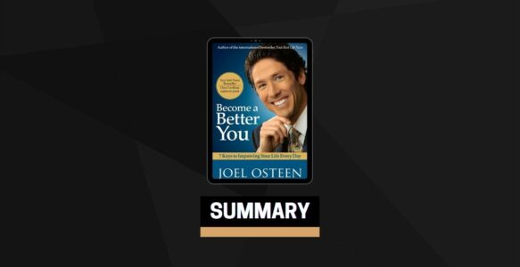 Summary: Become a Better You By Joel Osteen