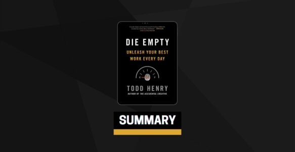 Summary: Die Empty By Todd Henry