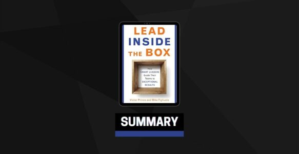 Summary: Lead Inside the Box By Mike Figliuolo
