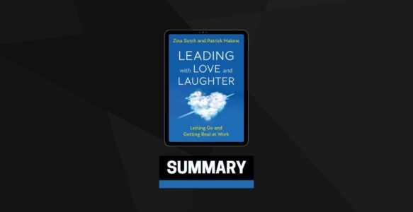 Summary: Leading with Love and Laughter By Zina Sutch and Patrick Malone
