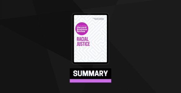 Summary: Racial Justice By Harvard Business Review