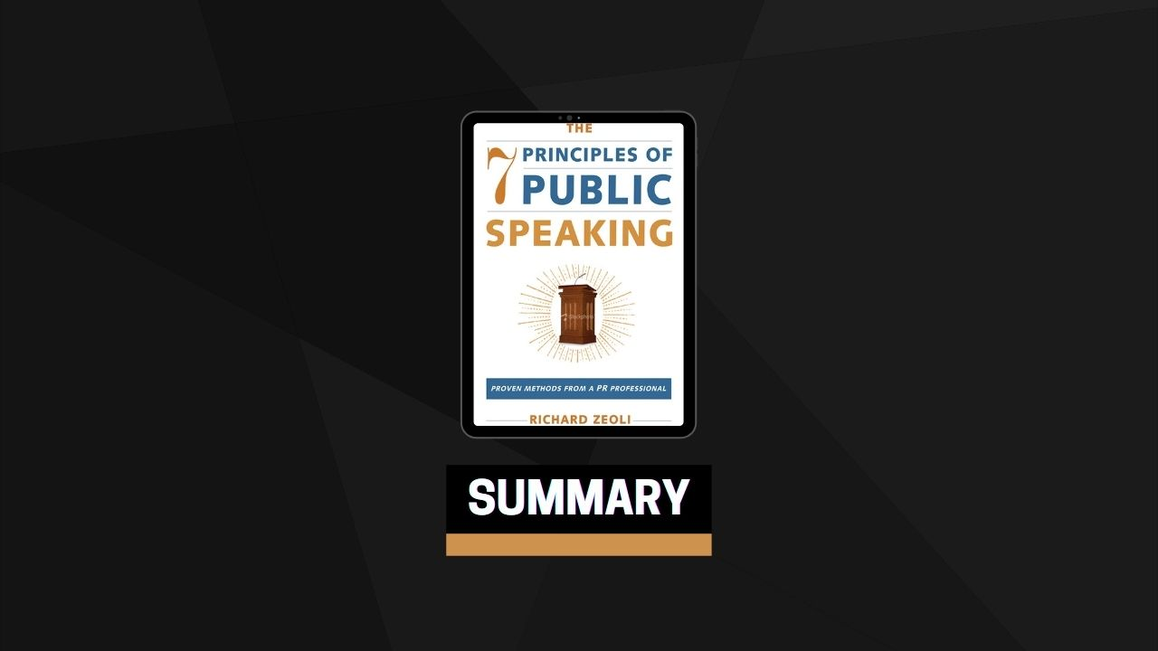 Summary: The 7 Principles Of Public Speaking By Richard Zeoli
