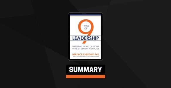Summary: The 9 Types of Leadership By Beatrice Chestnut