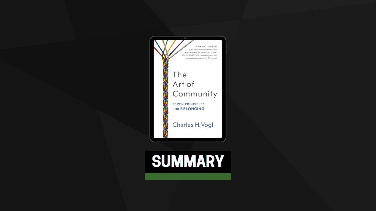 Summary: The Art of Community By Charles Vogl