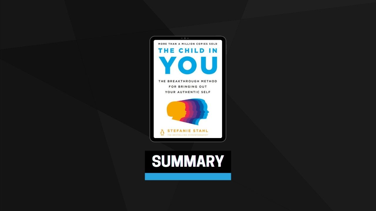Summary: The Child in You By Stefanie Stahl