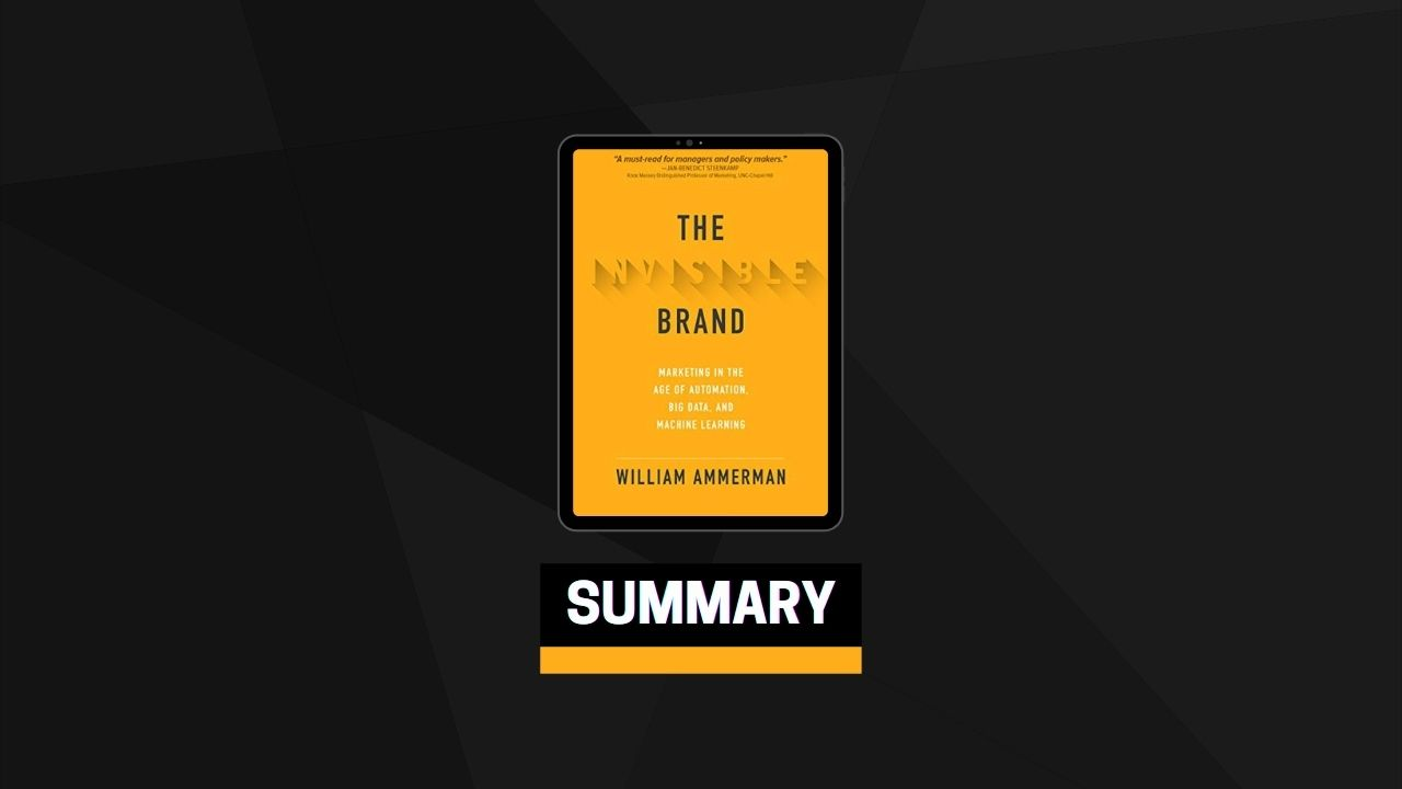 Summary: The Invisible Brand By William Ammerman