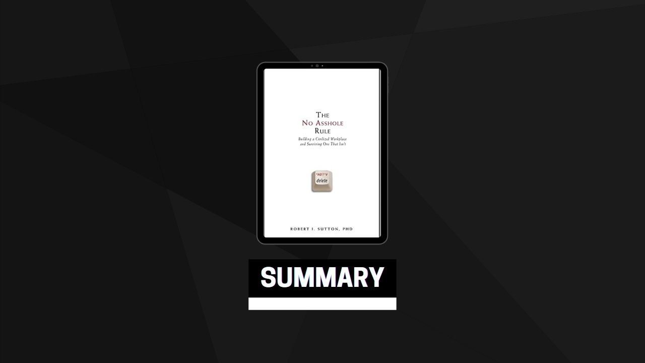 Summary: The No Asshole Rule By Robert I. Sutton