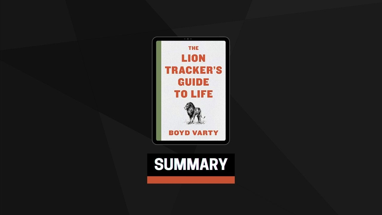 Summary: The Lion Tracker's Guide to Life By Boyd Varty