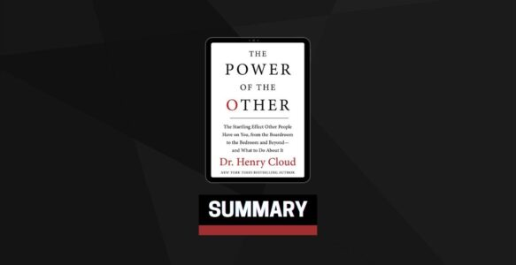 Summary: The Power of the Other By Henry Cloud