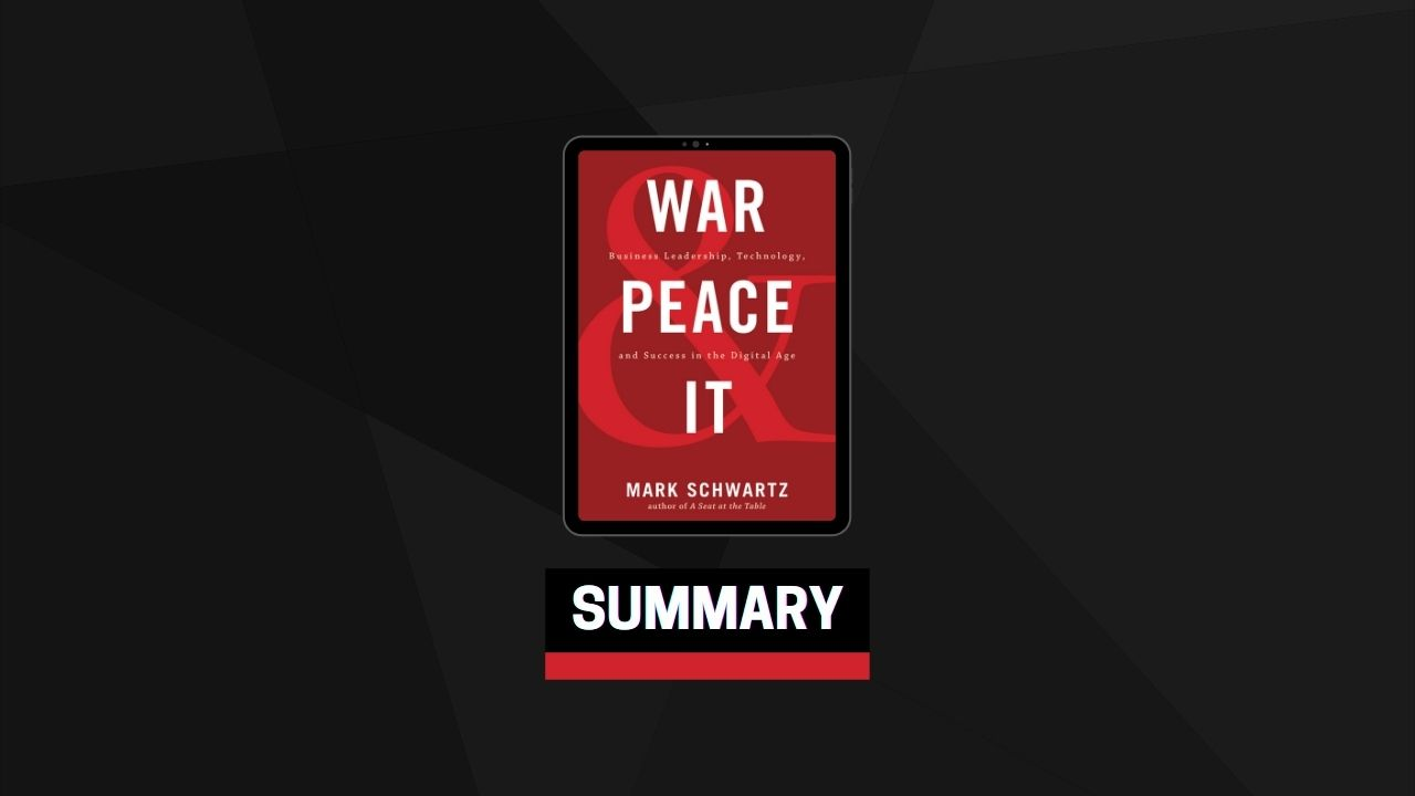 Summary: War and Peace and IT By Mark Schwartz