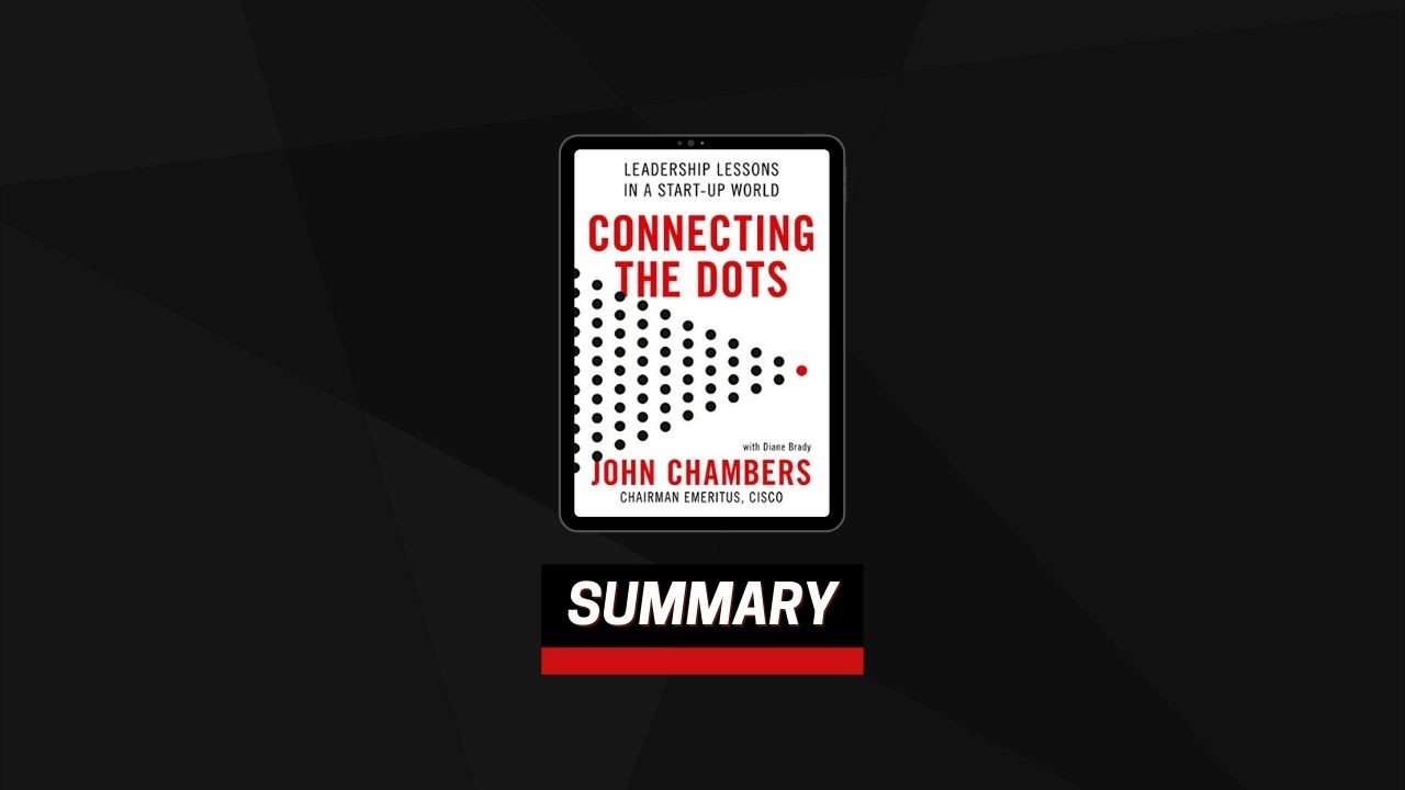 Summary: Connecting the Dots By John Chambers