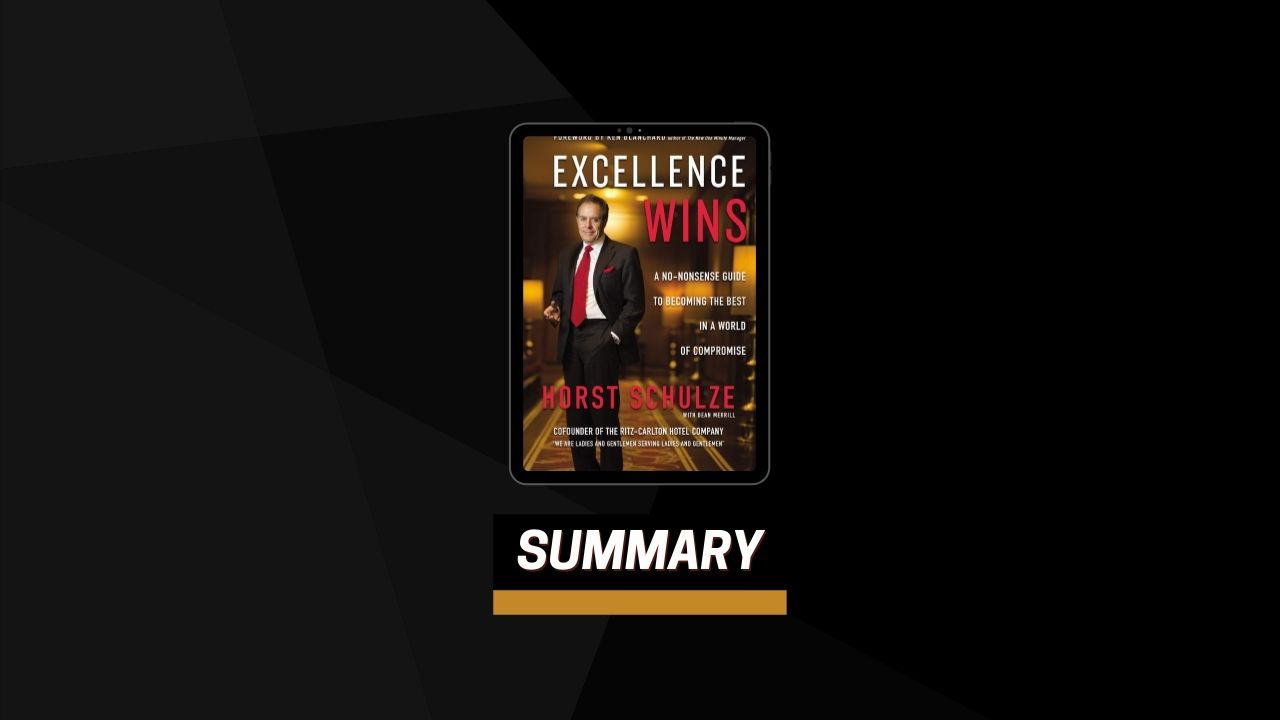 Summary: Excellence Wins By Horst Schulze