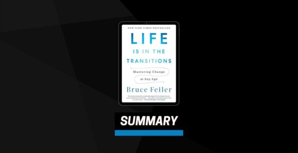 Summary: Life Is in the Transitions By Bruce Feiler