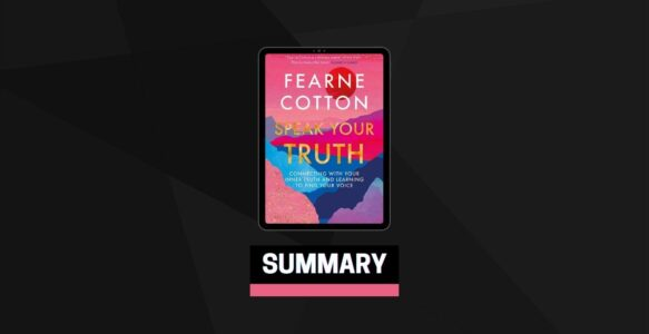 Summary: Speak Your Truth By Fearne Cotton