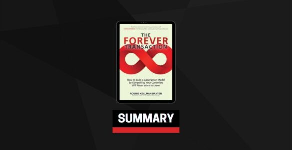 Summary: The Forever Transaction By Robbie Kellman Baxter