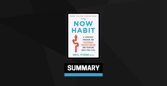 Summary: The Now Habit By Neil Fiore