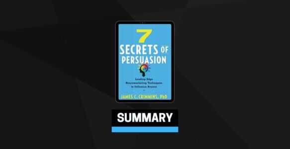 Summary: 7 Secrets of Persuasion By James C. Crimmins