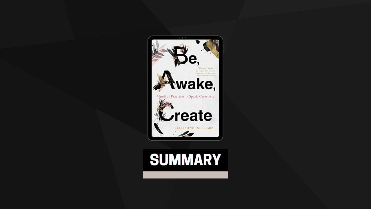 Summary: Be, Awake, Create By Rebekah Younger