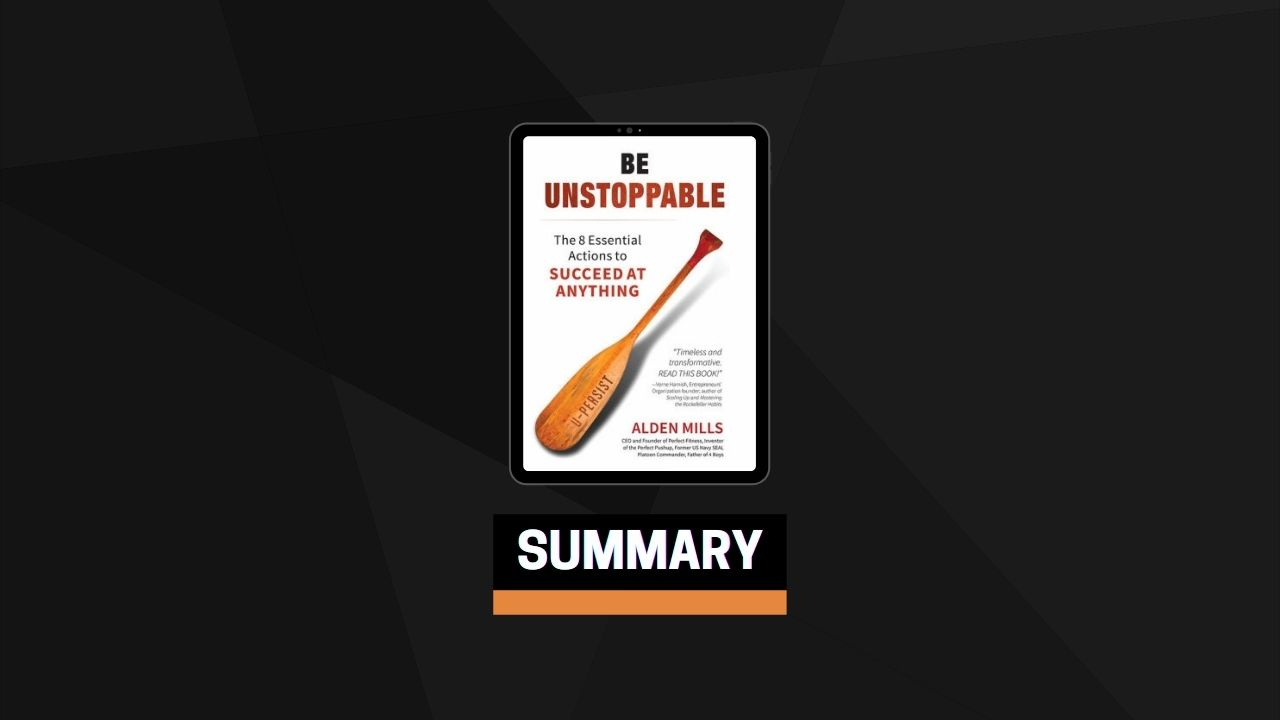 Summary: Be Unstoppable By Alden M. Mills