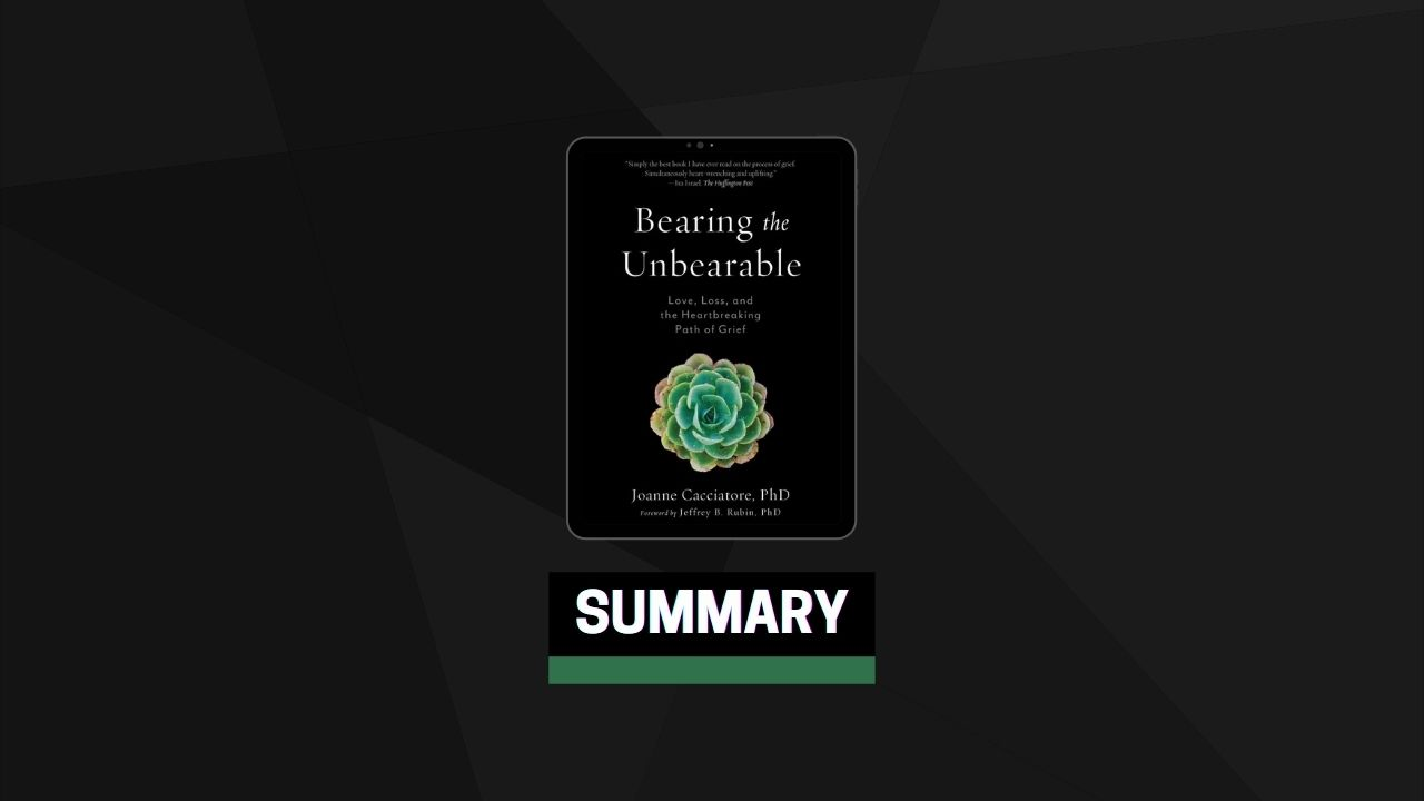 Summary: Bearing the Unbearable By Joanne Cacciatore