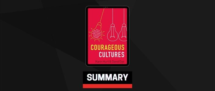 Summary: Courageous Cultures By Karin Hurt