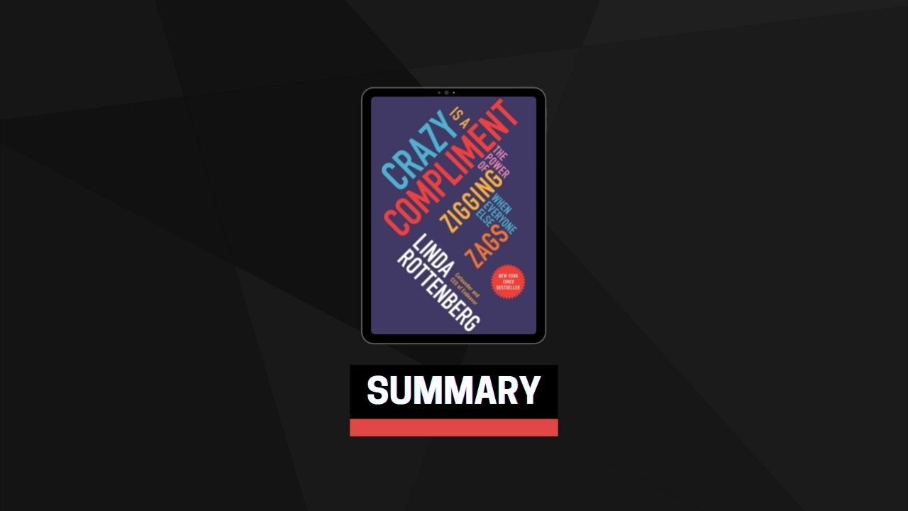 Summary: Crazy is a Compliment By Linda Rottenberg