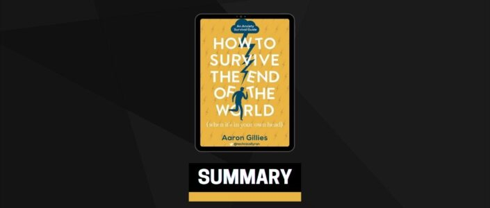 Summary: How to Survive the End of the World By Aaron Gillies