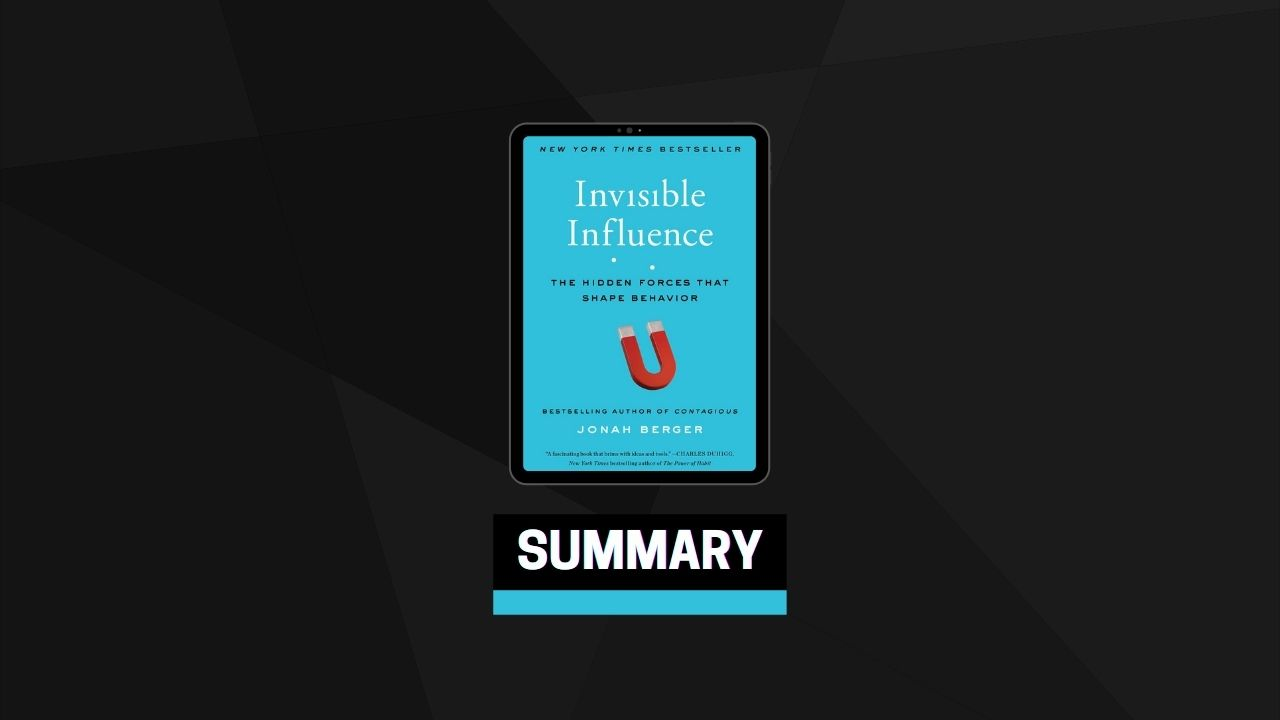 Summary: Invisible Influence By Jonah Berger