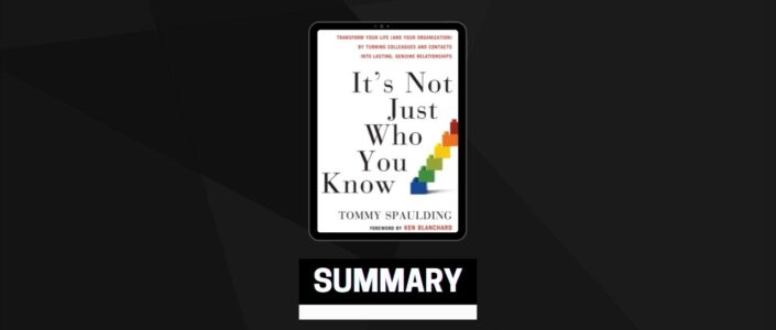 Summary: It's Not Just Who You Know By Tommy Spaulding