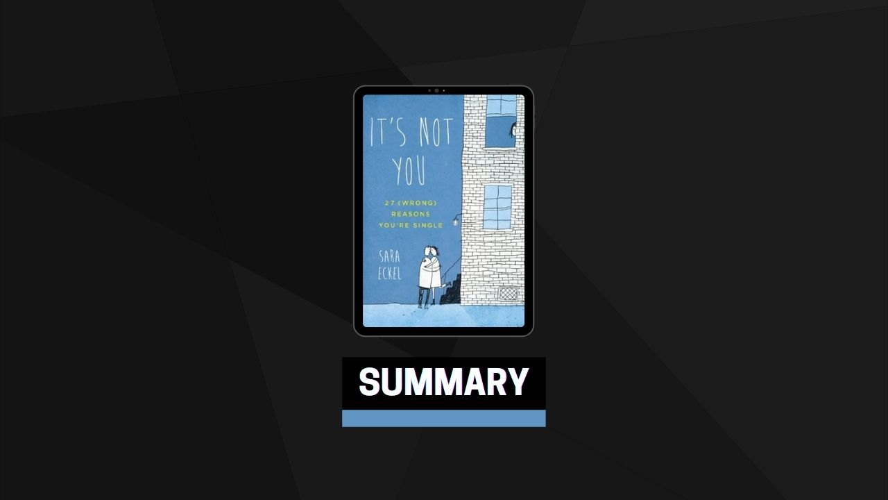 Summary: It's Not You 27 (Wrong) Reasons You're Single By Sara Eckel