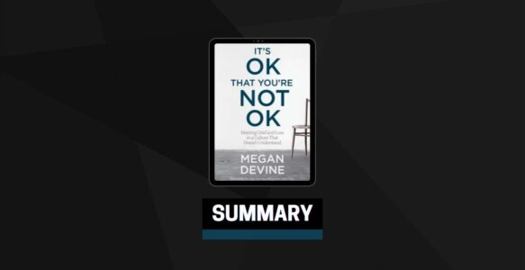 Summary: It's OK That You're Not OK By Megan Devine