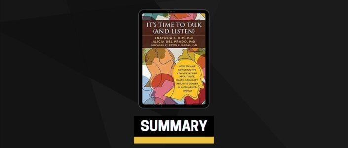 Summary: It's Time to Talk (and Listen) By Anatasia S. Kim