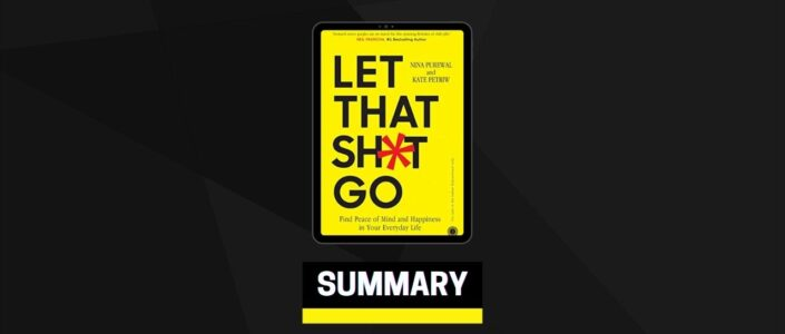 Summary: Let That Sh*t Go By Nina Purewal