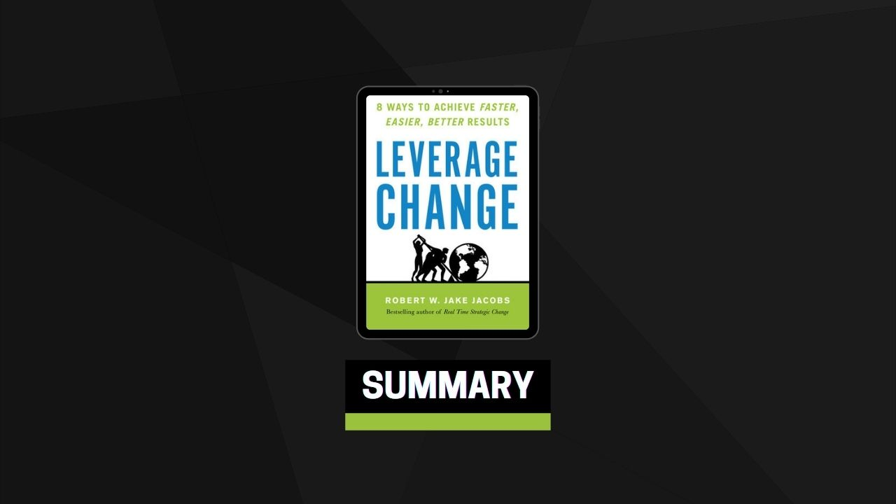 Summary: Leverage Change By Robert W. Jake Jacobs