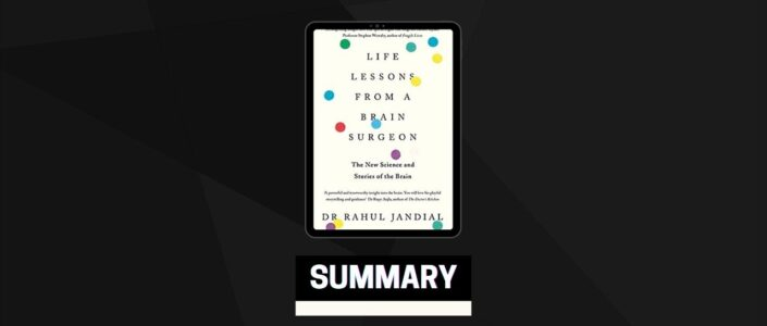 Summary: Life Lessons From a Brain Surgeon By Dr Rahul Jandial