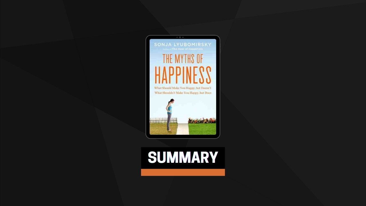 Summary: Myths of Happiness By Sonja Lyubomirsky