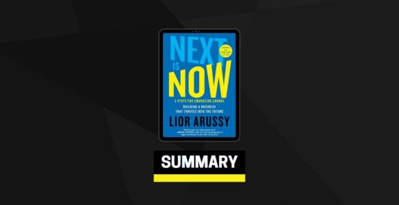 Summary: Next Is Now By Lior Arussy