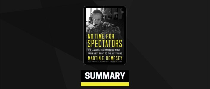 Summary: No Time for Spectators By Martin Dempsey