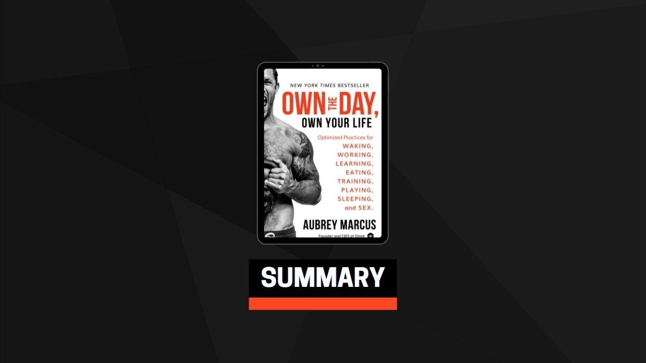Summary: Own the Day, Own Your Life By Aubrey Marcus