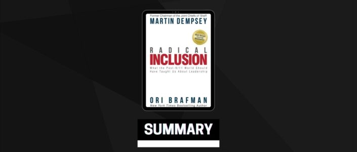 Summary: Radical Inclusion By Martin Dempsey and Ori Brafman
